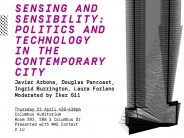 Sensing and Sensibility  Politics and Technology in the Contemporary City  April 23, 2015